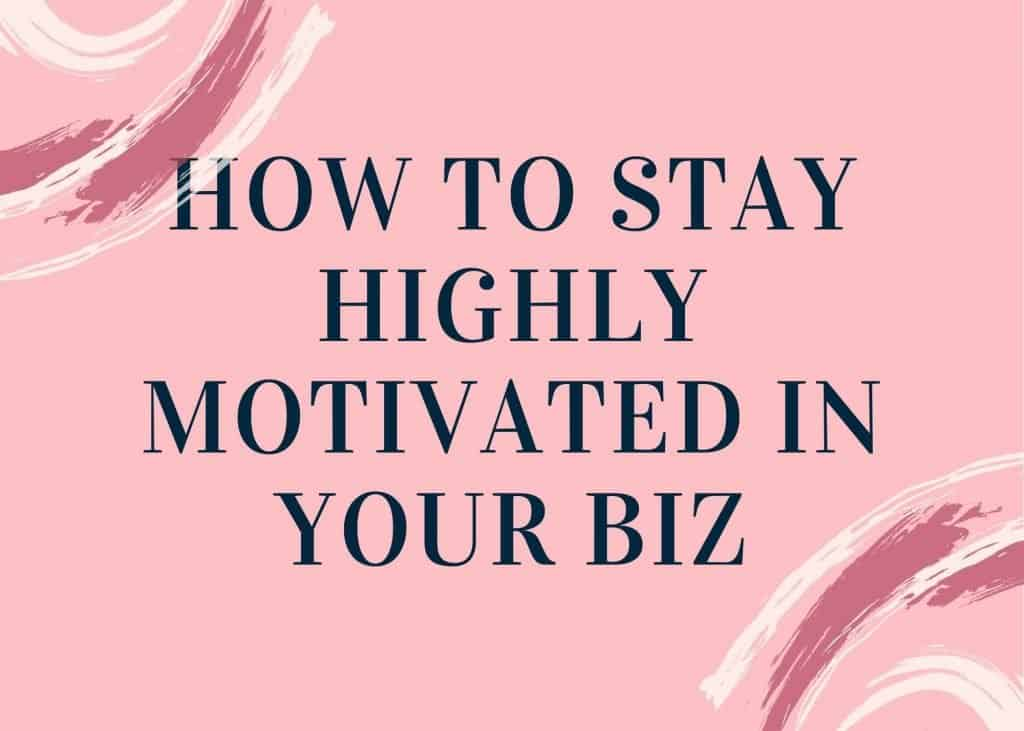 How to stay motivated in your home business