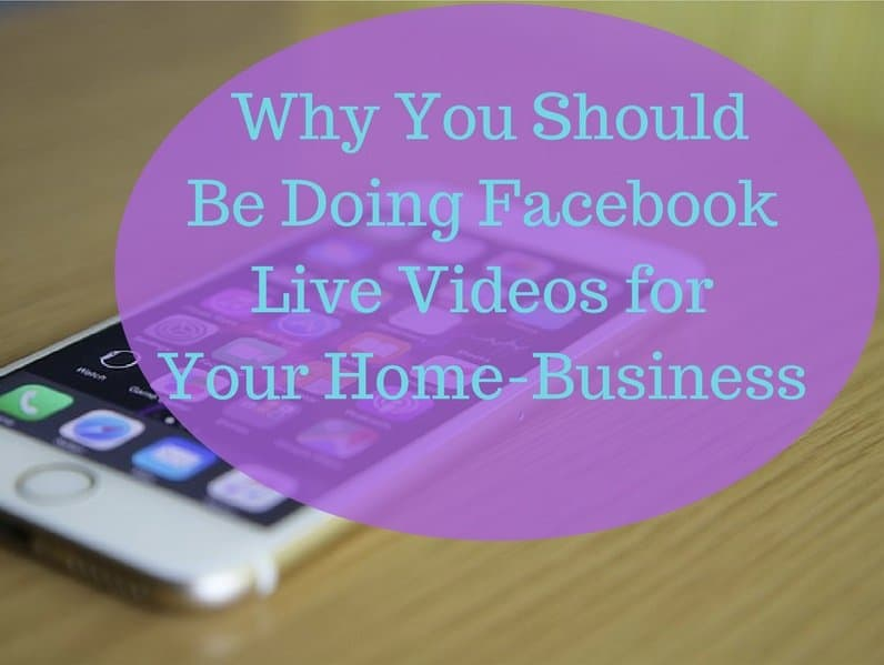 Why you should be doing Facebook Live Video for your home business