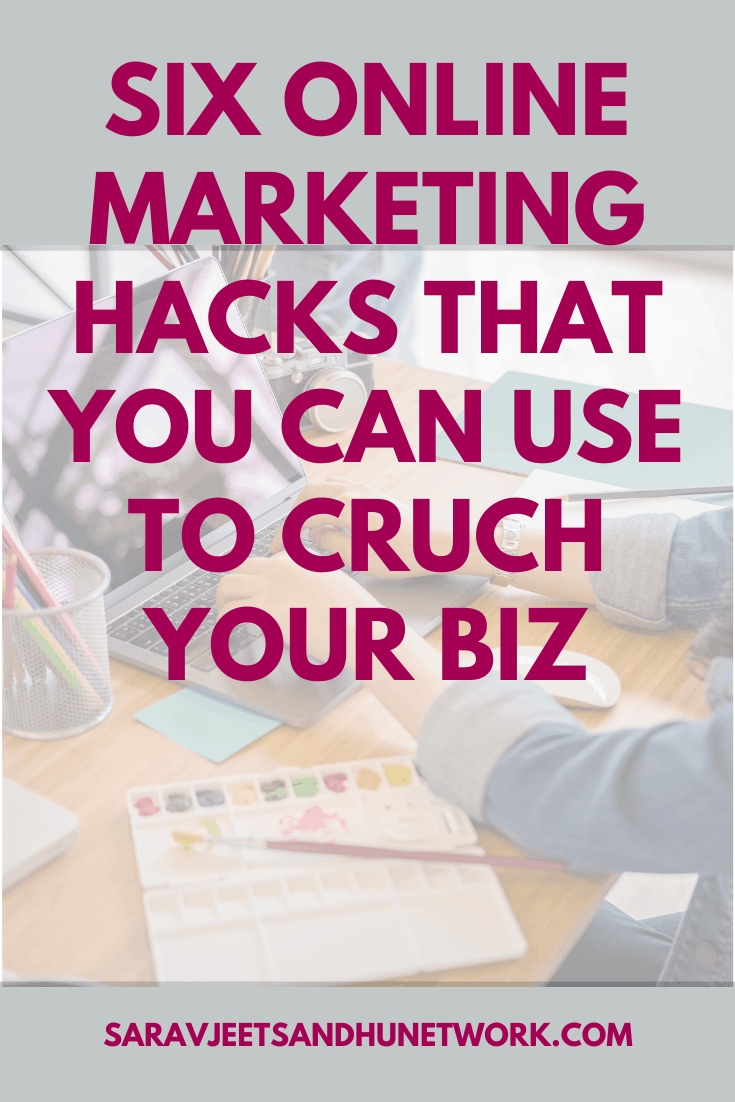 Six online marketing hacks that you can use to crush your biz