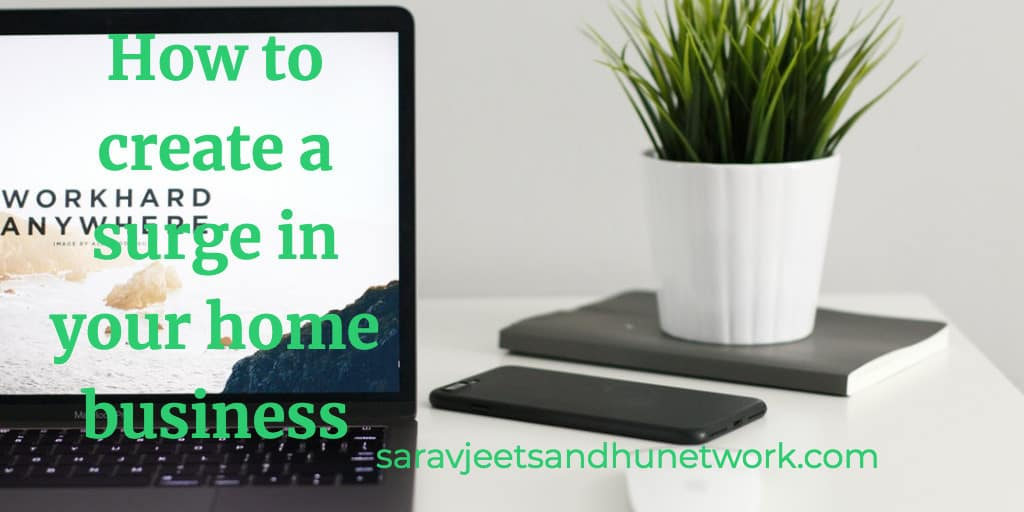 How to create a surge in your home business
