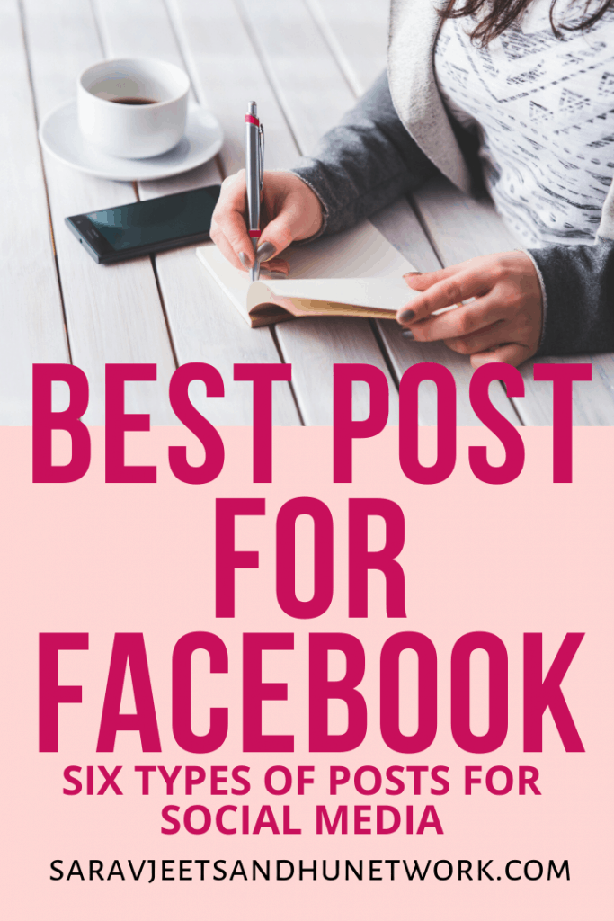 BEST POST FOR FACEBOOK | SIX TYPES OF POSTS FOR SOCIAL MEDIA