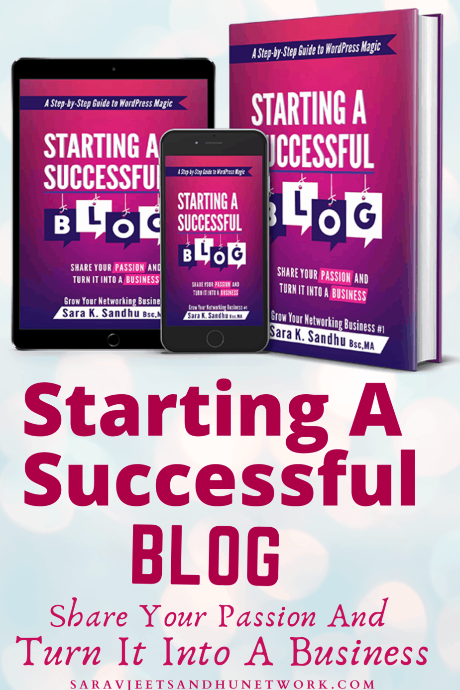 'Starting A Successful Blog: Share your Passion and Turn It into A Business' Book