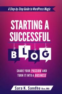 Starting a Successful Blog: Share Your Passion and Turn It into a Business