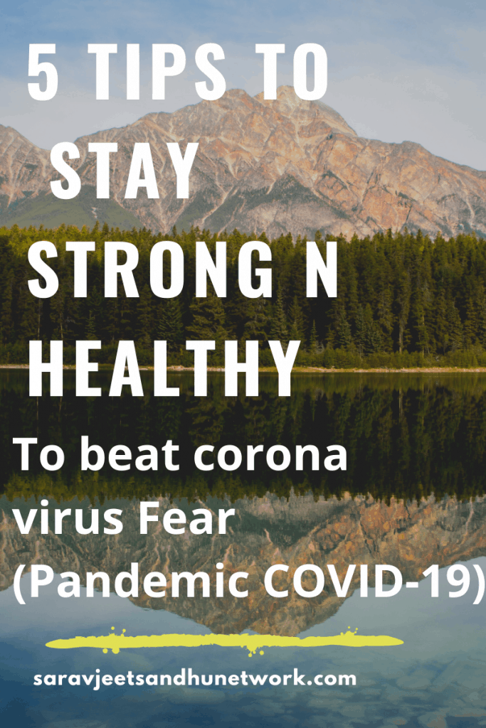 5 Tips To Stay Strong And Healthy To Beat Corona Virus Fear