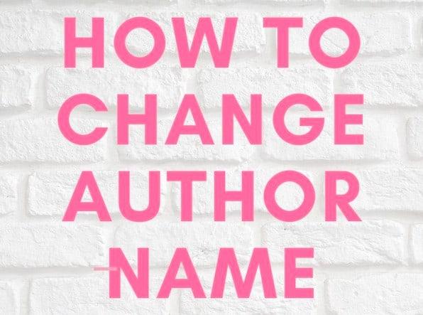 How To Change Author Name WordPress