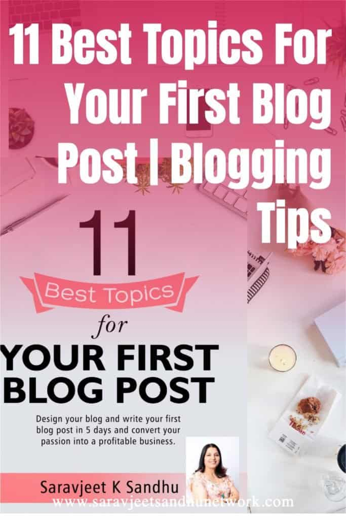 11 Best Topics For Your First Blog Post | Blogging Tips