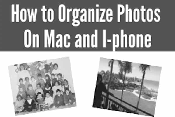 How to Organize Photos On Mac and I-phone